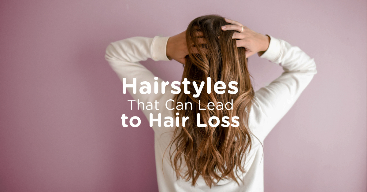 Hairstyles That Can Lead to Hair Loss